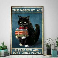 Your Fabrics My Lady Please Sew And Don't Choke People Poster Gift Art Print