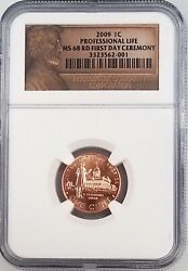 2009 Lincoln Cent Professional Life Ngc Graded Ms 68 Rd First Day Ceremony