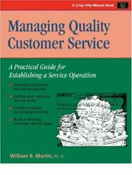 Managing Quality Customer Service A Fifty-minute Series Book By William B. Ma