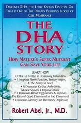 The Dha Story How Natureand039s Super Nutrient Can Save Your Life Abel Robert