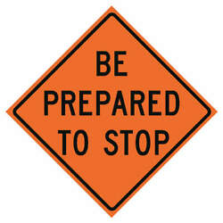Eastern Metal Signs And Safety 669-c/36-rvfo-bp Be Prepared To Stop Traffic Sign