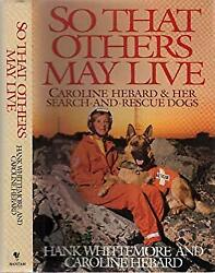 So That Others May Live The Caroline Hebard Story Hardcover Han