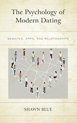 The Psychology Of Modern Dating Websites Apps And Relationships Blue.+