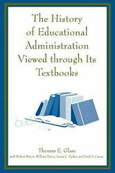 The History Of Educational Administration Viewed Through Its Textbooks, Glass.+