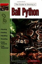 The Guide To Owning A Ball Python By John Coburn. 9780793802609