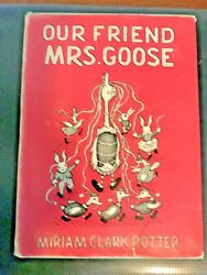 51wk Our Friend Mrs Goose By Potter Miriam Clark