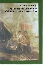 History-people-community-fond Du Lac Indian Reservation-chippewa-a Forever Story