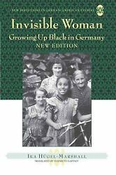 Invisible Woman Growing Up Black In Germany New Edition Ika Hand039u