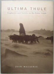 Jean Malaurie / Ultima Thule Explorers And Natives In The Polar North 1st 2003
