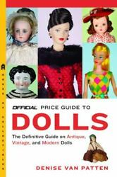 The Official Price Guide To Dolls By Van Patten, Denise, Good Book