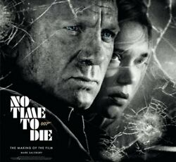 No Time To Die The Making Of The Film By Mark Salisbury 9781789093599