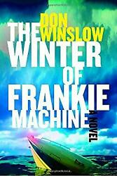 The Winter Of Frankie Machine Hardcover Don Winslow