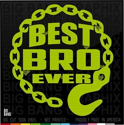 Best Bro Ever Tow Truck Driver Vinyl Decal Sticker Brother Rotator Rig Operator