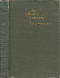 Rev James Peery Schell / In The Ojibway Country Story Of Early Missions 1st 1911