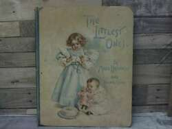 The Littlest Ones By Maud Humphrey And Elizabeth S. Tucker By Elizabeth S. Tucke