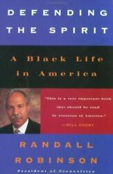 Defending The Spirit A Black Life In America By Robinson, Randall