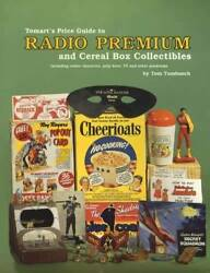 Tomart's Price Guide To 1930s - 1960s Radio Premiums And Cereal Box Collectibles