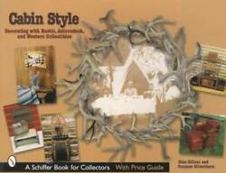 Cabin Style Collector Guide Adirondack, Rustic Furniture And Western Collectibles
