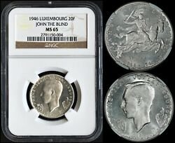 Luxembourg 20 Francs 1946 John The Blind Ngc Ms65 Pretty Semi-prooflike Gem