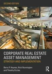 Corporate Real Estate Asset Management Gr Haynes Barry Taylor And Francis Ltd Pa