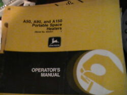 John Deere Operator's Manual A50, A90, And A150 Portable Space Heaters Issue F3