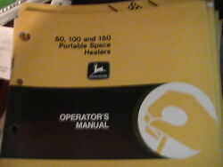 John Deere Operator's Manual 50, 100, And 150 Portable Space Heaters Issu L7