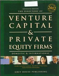 Venture Capital And Private Equity Firms Directory 2012 - 1100 Pages - Grey House