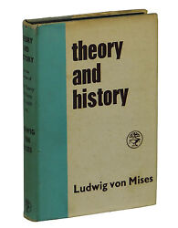 Theory And History By Ludwig Von Mises First Uk Edition 1958 Economics 1st