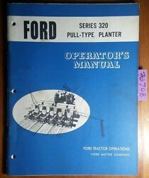 Ford Series 320 Pull-type Planter Owner Operator's Manual Se 3243-a 12696 12/69