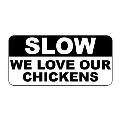 Slow We Love Our Chickens Retro Vintage Style Metal Sign - 8 In X 12 In