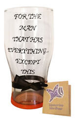 Gift For Hard To Buy For Men For The Man That Has Everything Gift Pint Glass