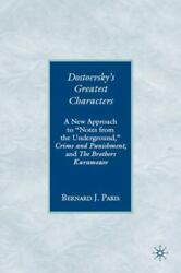 Dostoevsky's Greatest Characters A New Approach To Notes From The Undergroun...