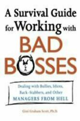 A Survival Guide For Working With Bad Bosses Dealing With Bullies, Idiots, B...