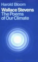 Wallace Stevens: The Poems of Our Climate: By William Golding, Harold Bloom