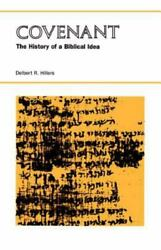 Covenant The History Of A Biblical Idea By Hillers Delbert R.