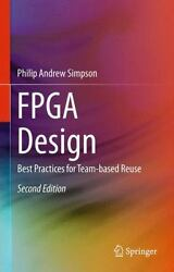 Fpga Design Best Practices For Team-based Reuse By Simpson, Philip Andrew