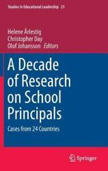 Decade Of Research On School Principals Cases From 24 Countries By Arlesti...