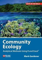 Community Ecology Analytical Methods Using R And Excel By Gardener, Mark