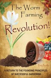Worm Farming Revolution A Return To The Founding Principles Of Successful G...