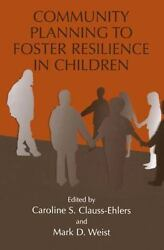 Community Planning To Foster Resilience In Children By Clauss-ehlers, Caroli...