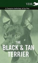 Black and Tan Terrier - a Complete Anthology of the Dog -: By Various