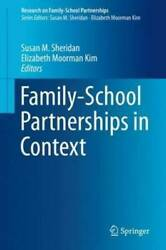 Family-school Partnerships In Context By Sheridan Susan M. Moorman Kim Eli...