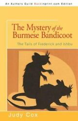 The Mystery Of The Burmese Bandicoot: The Tails Of Frederick And Ishbu: By Ju...