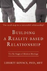 Building A Reality-based Relationship The Six Stages Of Modern Marriage By ...