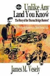 Unlike Any Land You Know The 490th Bomb Squadron In China-burma-india By Ja...