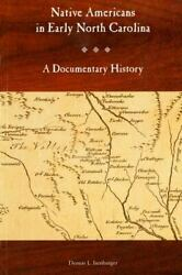 Native Americans In Early North Carolina A Documentary History By Isenbarg...