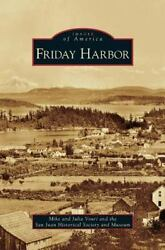 Friday Harbor By Vouri, Mike Vouri, Julia San Juan Historical Society And Mu...