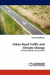 Urban Road Traffic And Climate Change: Thinking Globally, Acting Locally: By ...