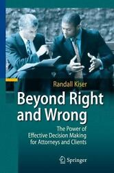Beyond Right And Wrong The Power Of Effective Decision Making For Attorneys ...