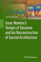Isaac Newton's Temple Of Solomon And His Reconstruction Of Sacred Architectur...